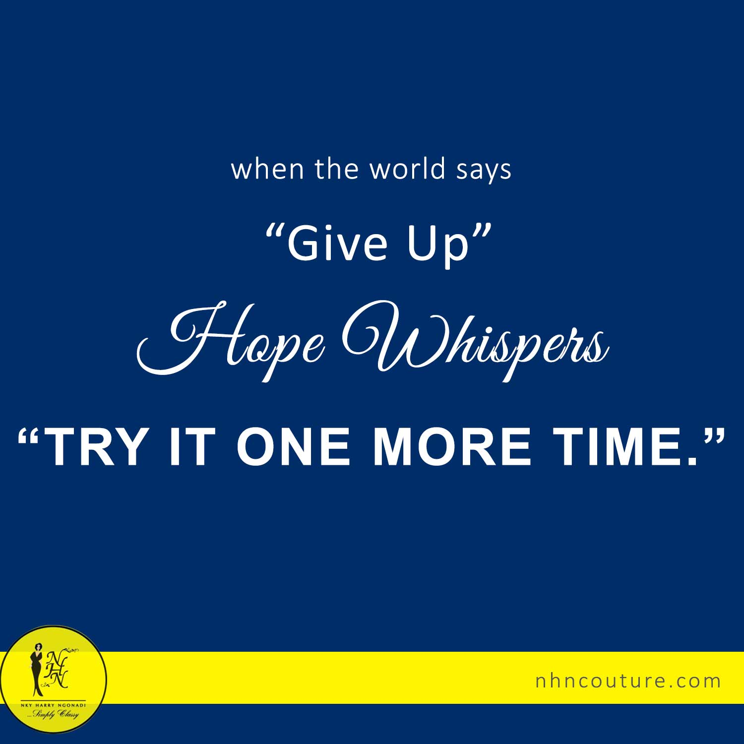 Hope-whispers-try-it-one-more-time-NHNCouture